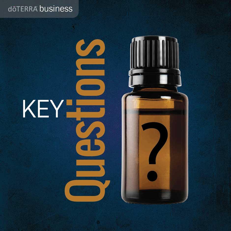 Key Questions for your Business   dōTERRA Essential Oils