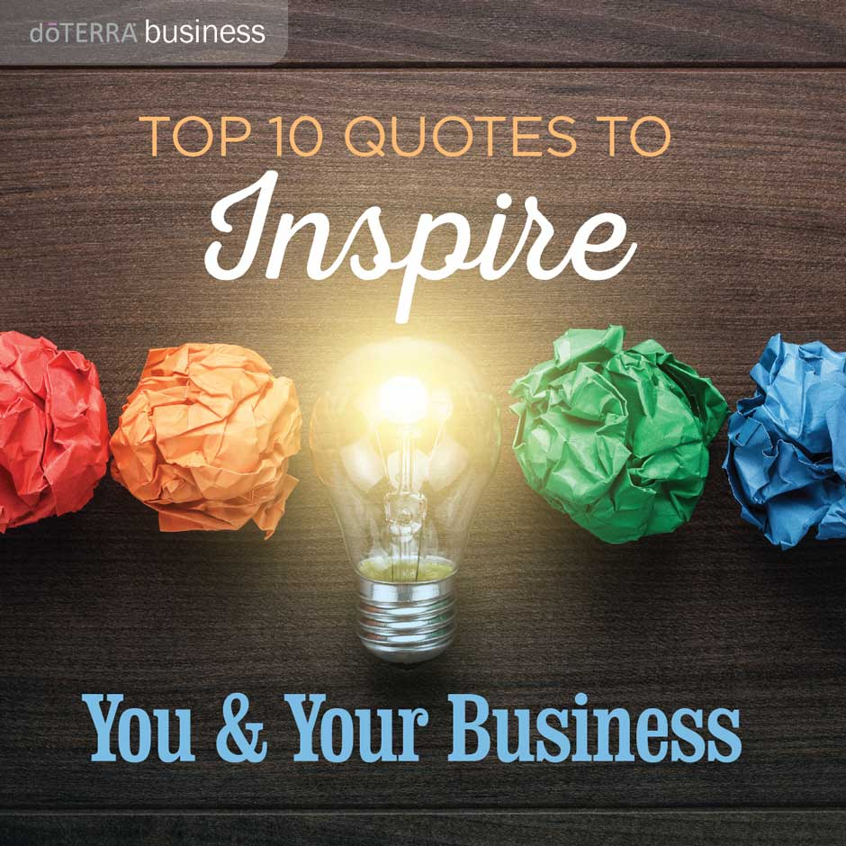 Top 10 Quotes To Inspire You Your Business Dōterra Essential Oils