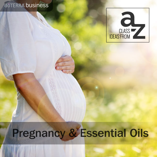 Class Ideas Essential Oils Pregnancy And Babies
